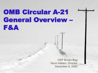 OMB Circular A-21 General Overview � F&A