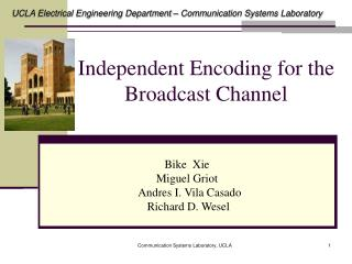 Independent Encoding for the Broadcast Channel