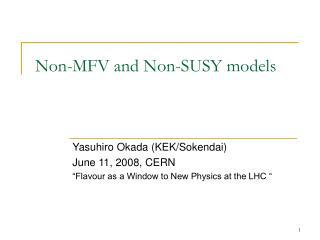Non-MFV and Non-SUSY models
