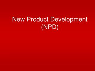 New Product Development (NPD)