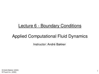 Lecture 6 - Boundary Conditions  Applied Computational Fluid Dynamics