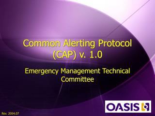 Common Alerting Protocol (CAP) v. 1.0