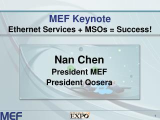 MEF Keynote Ethernet Services + MSOs = Success!