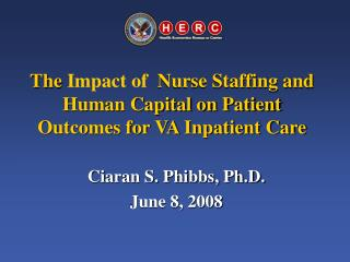 The Impact of  Nurse Staffing and Human Capital on Patient Outcomes for VA Inpatient Care