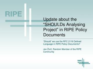 "Update about the  "" SHOULDs Analysing Project ""  in RIPE Policy Documents"