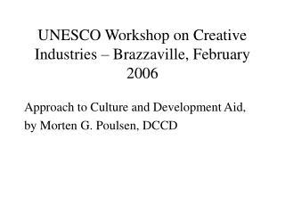 UNESCO Workshop on Creative Industries – Brazzaville, February 2006