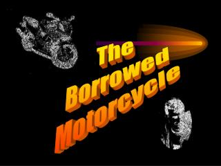 The Borrowed Motorcycle