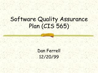 Software Quality Assurance Plan CIS 565