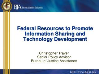 Federal Resources to Promote Information Sharing and Technology Development