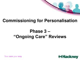 "Commissioning for Personalisation Phase 3 –  ""Ongoing Care"" Reviews"