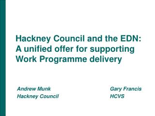 Hackney Council and the EDN: A unified offer for supporting Work Programme delivery