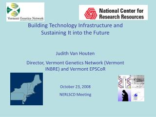 Building Technology Infrastructure and Sustaining It into the Future  Judith Van Houten