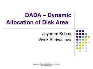 DADA � Dynamic Allocation of Disk Area