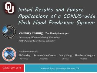 Initial Results and Future Applications of a CONUS-wide Flash Flood Prediction System