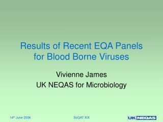 Results of Recent EQA Panels for Blood Borne Viruses