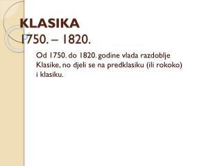 KLASIKA 1750. – 1820.
