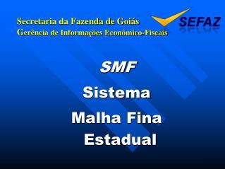Secretaria da Fazenda de Goiás G erência de Informações Econômico-Fiscais