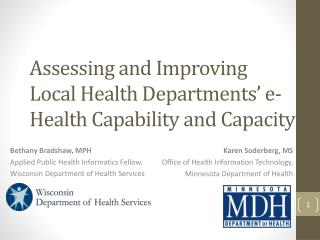 Assessing and Improving  Local Health Departments� e-Health Capability and Capacity