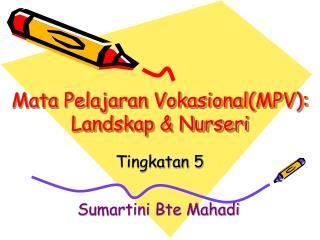 Mata Pelajaran Vokasional(MPV): Landskap & Nurseri