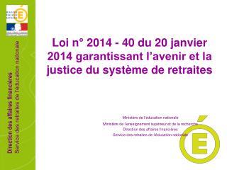 Loi n° 2014 - 40 du 20 janvier 2014 garantissant l'avenir et la justice du système de retraites