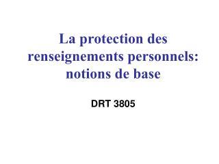 La protection des renseignements personnels: notions de base