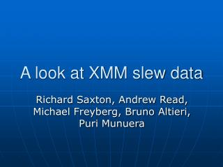 A look at XMM slew data
