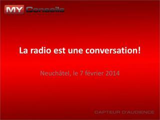 La radio est une conversation!