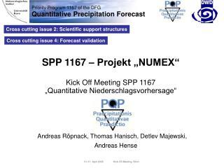"""SPP 1167 – Projekt """"NUMEX"""" Kick Off Meeting SPP 1167 """"Quantitative Niederschlagsvorhersage"""""""