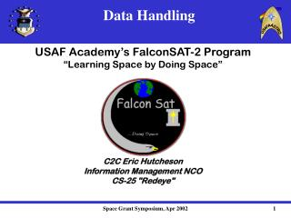 "USAF Academy's FalconSAT-2 Program ""Learning Space by Doing Space"" C2C Eric Hutcheson"