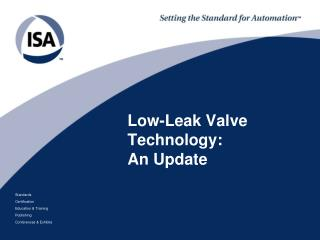 Low-Leak Valve Technology:   An Update