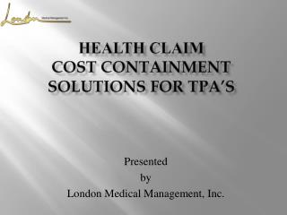 HEALTH Claim COST CONTAINMENT SOLUTIONS for  Tpa's