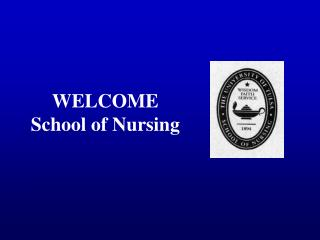 WELCOME School of Nursing
