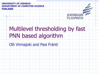 Multilevel thresholding by fast PNN based algorithm