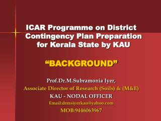 "ICAR Programme on District Contingency Plan Preparation for Kerala State by KAU ""BACKGROUND"""
