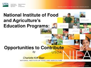 National Institute of Food and Agriculture's  Education Programs:  Opportunities to Contribute by