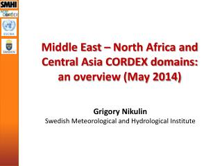 Middle East – North Africa and Central Asia CORDEX domains:  an overview (May 2014)