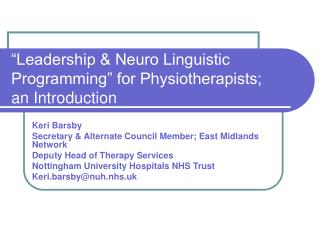"""""""Leadership & Neuro Linguistic Programming"""" for Physiotherapists;  an Introduction"""
