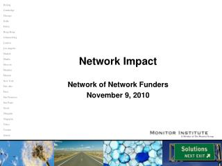 Network Impact Network of Network Funders November 9, 2010