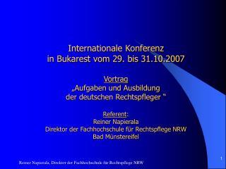 """Internationale Konferenz  in Bukarest vom 29. bis 31.10.2007 Vortrag """"Aufgaben und Ausbildung"""