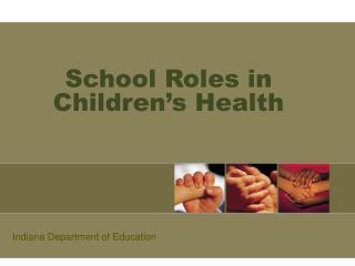 School Roles in Children s Health
