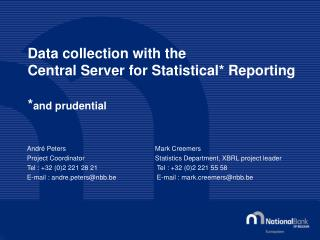 Data collection with the Central Server for Statistical* Reporting * and prudential