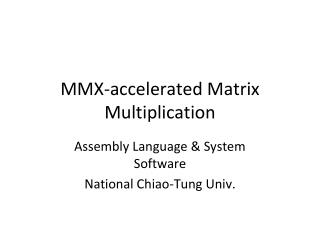 MMX-accelerated Matrix Multiplication