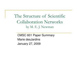 The Structure of Scientific Collaboration Networks by M. E. J. Newman