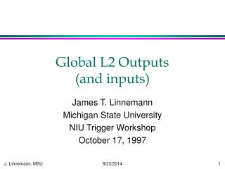 Global L2 Outputs               (and inputs)