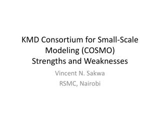 KMD Consortium for Small-Scale Modeling (COSMO)  Strengths and Weaknesses