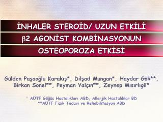 İNHALER STEROİD/ UZUN ETKİLİ  b 2 AGONİST KOMBİNASYONUN OSTEOPOROZA ETKİSİ