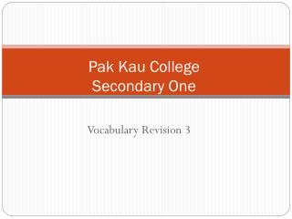 Pak Kau College Secondary One
