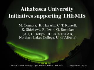 Athabasca University Initiatives supporting THEMIS