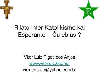 Rilato inter Katolikismo kaj Esperanto – Ĉu eblas ?