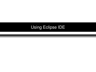 Using Eclipse IDE